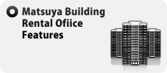 Matsuya Building Rental Ofiice Features