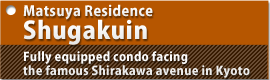 Matsuya Residence Shugakuin Fully equipped condo facing the famous Shirakawa avenue in Kyoto