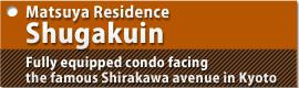 Matsuya Residence ShugakuinFully equipped condo facing the famous Shirakawa avenue in Kyoto